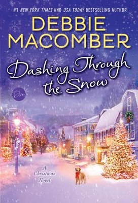 Dashing Through the Snow  -     By: Debbie Macomber