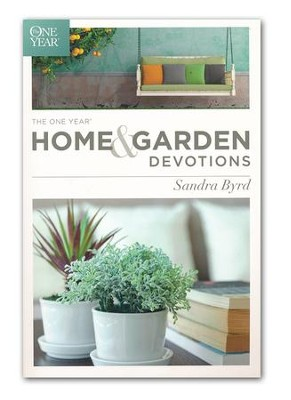 The One-Year Home & Garden Devotions   -     By: Sandra Byrd