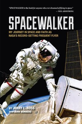 Spacewalker: My Journey in Space and Faith as Nasa's Record-Setting Frequent Flyer - eBook  -     By: John Norberg, Jerry L. Ross     Illustrated By: Jerry L. Ross