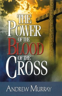The Power of the Blood of the Cross - eBook  -     By: Andrew Murray
