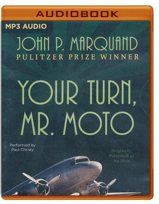 #1: Your Turn, Mr. Moto - unabridged audio book on MP3-CD  -     Narrated By: Paul Christy     By: John P. Marquand
