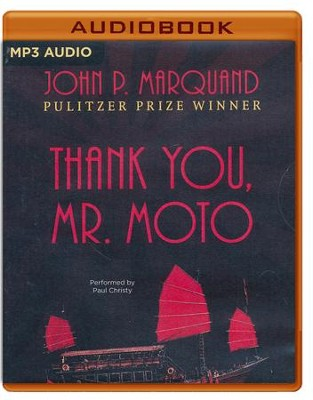 #2: Thank You, Mr. Moto - unabridged audio book on MP3- CD  -     Narrated By: Paul Christy     By: John P. Marquand