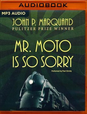 #4: Mr. Moto is So Sorry - unabridged audio book on MP3-CD  -     By: John P. Marquand