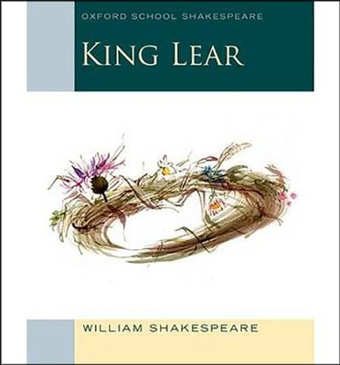 King Lear: Oxford School Shakespeare  -     Edited By: Roma Gill     By: William Shakespeare