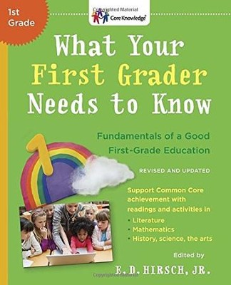 What Your First Grader Needs to Know (Revised and Updated): Fundamentals of a Good First-Grade Education  -     By: E.D. Hirsch