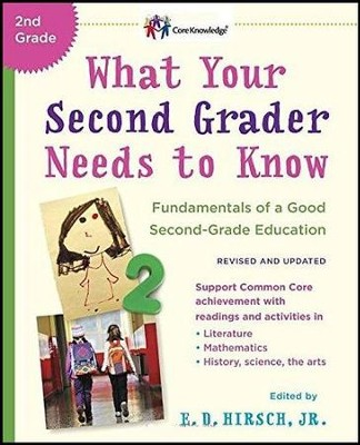 What Your Second Grader Needs to Know (Revised and Updated): Fundamentals of a Good Second-Grade Education  -     By: E.D. Hirsch