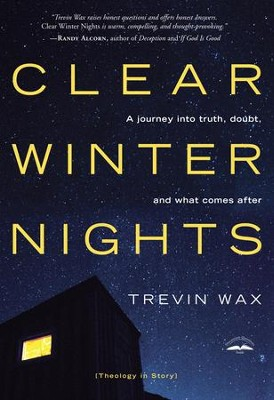 Clear Winter Nights: A Journey into Truth, Doubt, and What Comes After - eBook  -     By: Trevin Wax