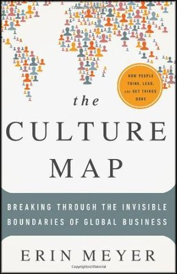 The Culture Map: Breaking Through the Invisible  Boundaries of Global Business  -     By: Erin Meyer