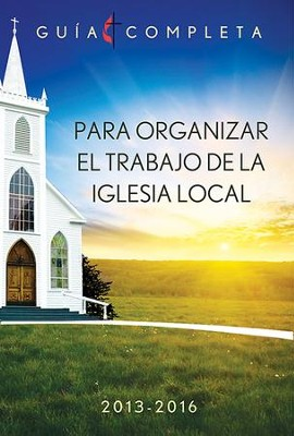 Guidelines for Leading Your Congregation 2013-2016 - Spanish Ministries - eBook  -     By: Julio Gomez