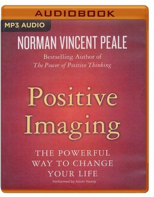 Positive Imaging: The Powerful Way to Change Your Life - unabridged audio book on MP3-CD  -     Narrated By: Kevin Young     By: Norman Vincent Peale