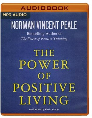 The Power of Positive Living - unabridged audio book on MP3-CD  -     Narrated By: Kevin Young     By: Norman Vincent Peale