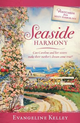 Seaside Harmony - eBook  -     By: Evangeline Kelley