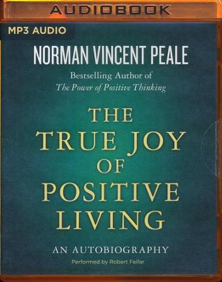 The True Joy of Positive Living: An Autobiography - unabridged audio book on MP3-CD  -     Narrated By: Robert Feifar     By: Norman Vincent Peale