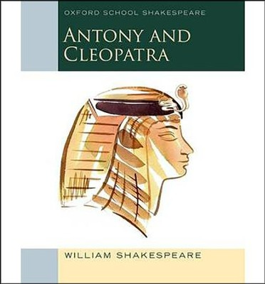 Antony and Cleopatra: Oxford School Shakespeare  -     By: William Shakespeare