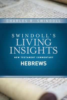 Insights on Hebrews  -     By: Charles R. Swindoll
