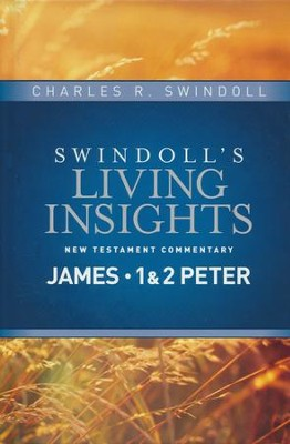 James, 1 & 2 Peter: Swindoll's Living Insights Commentary     -     By: Charles R. Swindoll