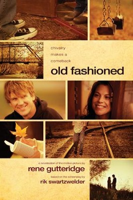 Old Fashioned - eBook  -     By: Rene Gutteridge, Rik Swartzwelder
