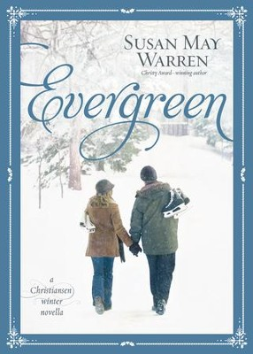 Evergreen: A Christiansen Winter Novella  -     By: Susan May Warren