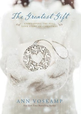 The Greatest Gift: A Daily Celebration of Jesus - eBook  -     By: Ann Voskamp