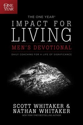 The One Year Impact for Living for Men: Daily Coaching for a Life of Significance - eBook  -     By: Nathan Whitaker, Scott Whitaker
