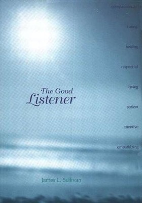 The Good Listener   -     By: James E. Sullivan