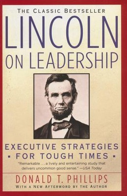 Lincoln on Leadership: Executive Strategies for Tough Times  -     By: Donald T. Phillips