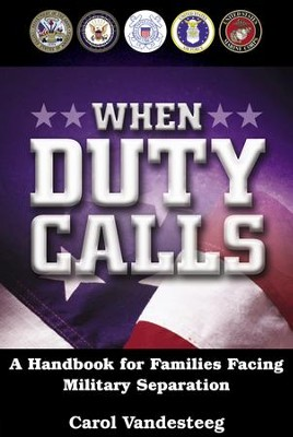 When Duty Calls: A Handbook for Families Facing Military Separation - eBook  -     By: Carol Vandesteeg