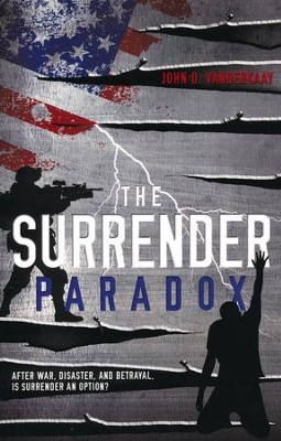 The Surrender Paradox  -     By: John D. Vanderkaay
