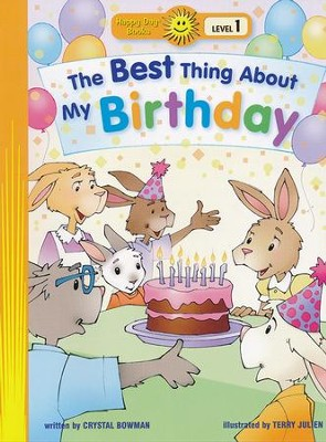 The Best Thing about My Birthday   -     By: Crystal Bowman     Illustrated By: Terry Julien