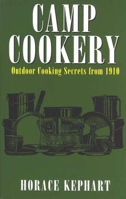 Camp Cookery   -     By: Horace Kephart