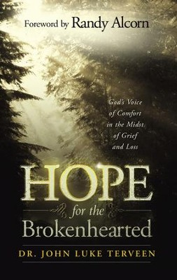 Hope for the Brokenhearted: God's Voice of Comfort in the Midst of Grief and Loss - eBook  -     By: Dr. John Luke Terveen