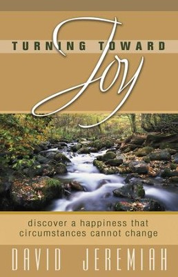 Turning Toward Joy - eBook  -     By: Dr. David Jeremiah
