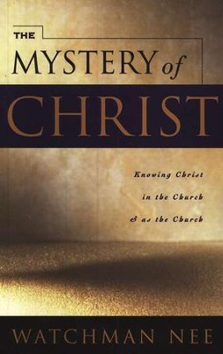The Mystery of Christ   -     By: Watchman Nee