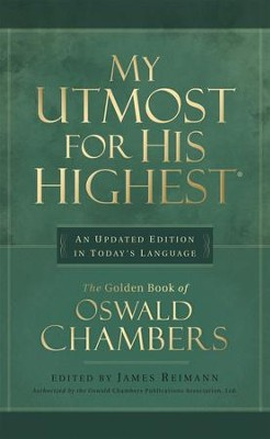 My Utmost for His Highest, Updated Edition in Today's English   -     Edited By: James Reimann     By: Oswald Chambers     Illustrated By: James Reimann