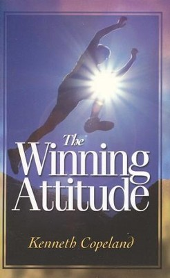 Winning Attitude - eBook  -     By: Kenneth Copeland