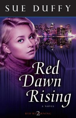 Red Dawn Rising, Red Returning Series #2 -eBook   -     By: Sue Duffy