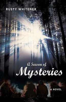 A Season of Mysteries: A Novel - eBook  -     By: Rusty Whitener