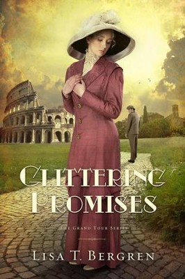 Glittering Promises, Grand Tour Series #3 -eBook   -     By: Lisa T. Bergren