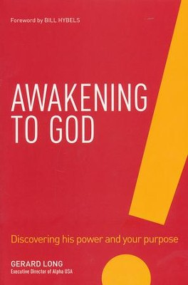Awakening to God: Discovering His Power & Your Purpose   -     By: Gerard Long