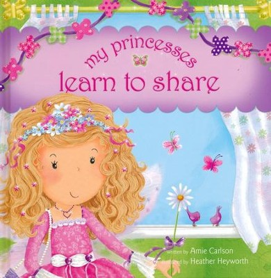 My Princesses Learn to Share  -     By: Amie Carlson