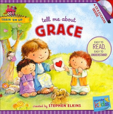 Tell Me about Grace (with stickers & CD): Wonder Kids-Train 'Em Up  -     By: Stephen Elkins