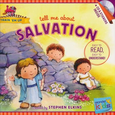 Tell Me about Salvation (with stickers & CD): Wonder Kids-Train 'Em Up  -     By: Stephen Elkins