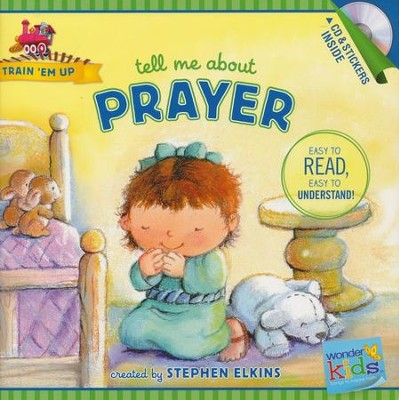 Tell Me about Prayer (with stickers & CD): Wonder Kids-Train 'Em Up  -     By: Stephen Elkins