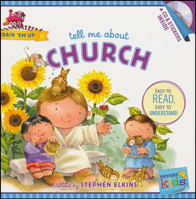 Tell Me about Church (with stickers & CD): Wonder Kids-Train 'Em Up  -     By: Stephen Elkins