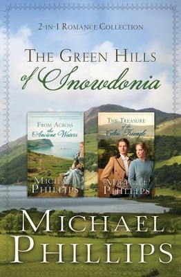 The Green Hills of Snowdonia: 2-in-1 Romance Collection - eBook  -     By: Michael Phillips
