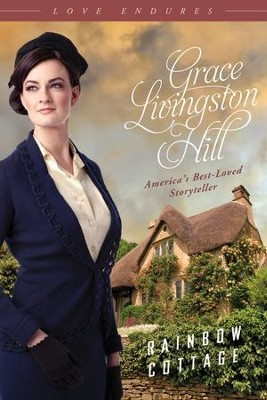 Rainbow Cottage - eBook  -     By: Grace Livingston Hill