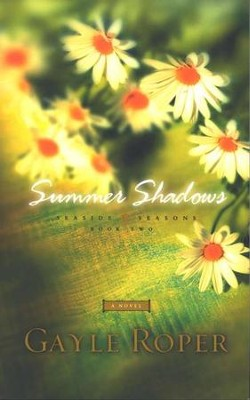 Summer Shadows, Seaside Seasons #2   -     By: Gayle Roper