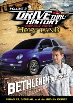 Drive Thru History with David Stotts #3: Miracles, Messiah and the Roman Empire DVD, From Bethlehem to Caesarea  -     By: Dave Stotts