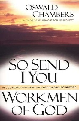 So I Send You/Workmen of God   -     By: Oswald Chambers