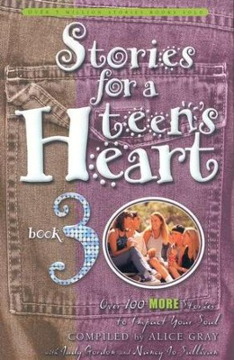 Stories for a Teen's Heart, Book 3   -     By: Alice Gray
